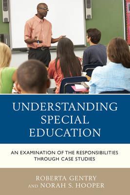 Understanding Special Education: An Examination of the Responsibilities through Case Studies (Hardback)