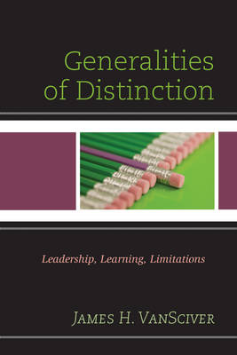 Generalities of Distinction: Leadership, Learning, Limitations (Paperback)