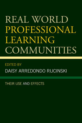 Real World Professional Learning Communities: Their Use and Effects (Paperback)