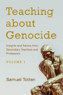 Teaching about Genocide: Insights and Advice from Secondary Teachers and Professors - Teaching about Genocide (Paperback)