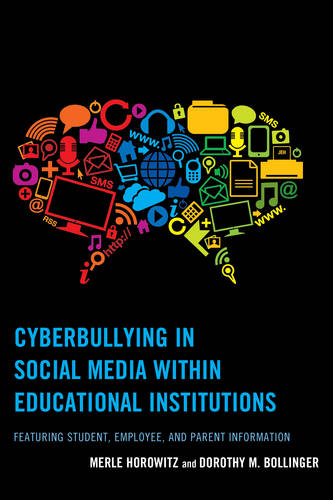 Cyberbullying in Social Media within Educational Institutions: Featuring Student, Employee, and Parent Information (Paperback)