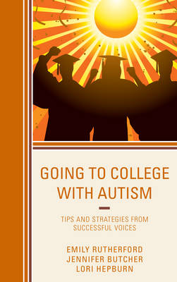 Going to College with Autism: Tips and Strategies from Successful Voices (Hardback)