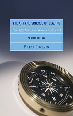 The Art and Science of Leading: What Effective Administrators Understand (Hardback)