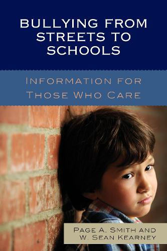 Bullying from Streets to Schools: Information for Those Who Care (Paperback)