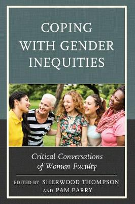 Coping with Gender Inequities: Critical Conversations of Women Faculty (Paperback)