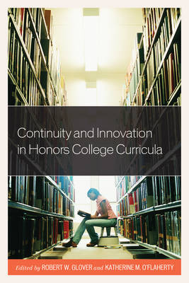 Continuity and Innovation in Honors College Curricula - Honors Education in Transition 2 (Paperback)