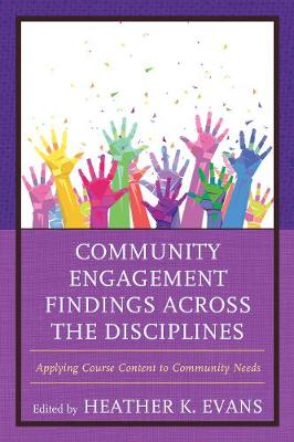 Cover Community Engagement Findings Across the Disciplines: Applying Course Content to Community Needs