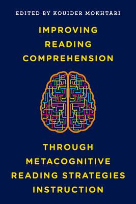 Improving Reading Comprehension Through Metacognitive Reading Strategies Instruction (Hardback)