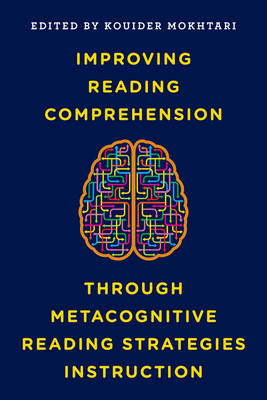 Improving Reading Comprehension Through Metacognitive Reading Strategies Instruction (Paperback)
