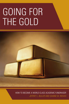 Going for the Gold: How to Become a World-Class Academic Fundraiser (Paperback)