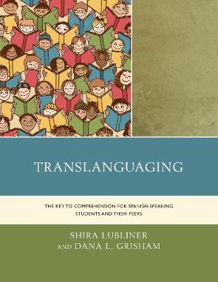 Translanguaging: The Key to Comprehension for Spanish-Speaking Students and Their Peers (Hardback)