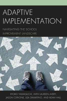 Adaptive Implementation: Navigating the School Improvement Landscape (Paperback)