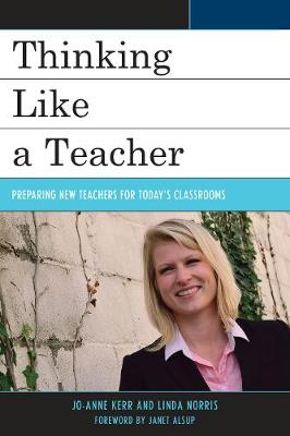 Thinking Like a Teacher: Preparing New Teachers for Today's Classrooms (Paperback)