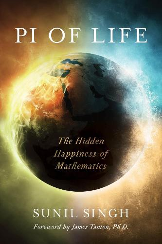 Pi of Life: The Hidden Happiness of Mathematics (Paperback)
