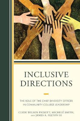 Inclusive Directions: The Role of the Chief Diversity Officer in Community College Leadership (Hardback)