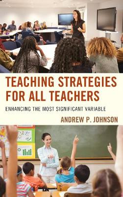 Teaching Strategies for All Teachers: Enhancing the Most Significant Variable (Paperback)