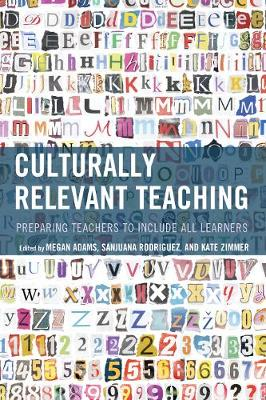 Culturally Relevant Teaching: Preparing Teachers to Include All Learners (Hardback)