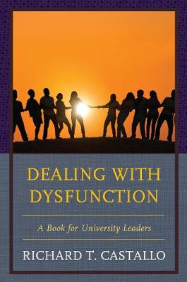 Dealing with Dysfunction: A Book for University Leaders (Paperback)