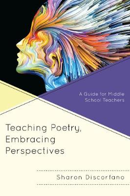 Teaching Poetry, Embracing Perspectives: A Guide for Middle School Teachers (Hardback)