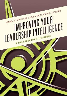 Improving Your Leadership Intelligence: A Field Book for K-12 Leaders (Paperback)