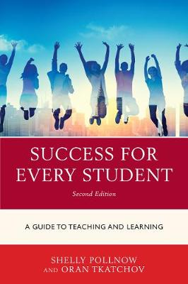 Success for Every Student: A Guide to Teaching and Learning (Hardback)