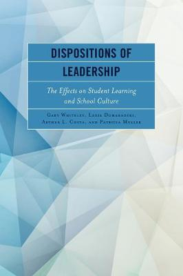 Dispositions of Leadership: The Effects on Student Learning and School Culture (Hardback)