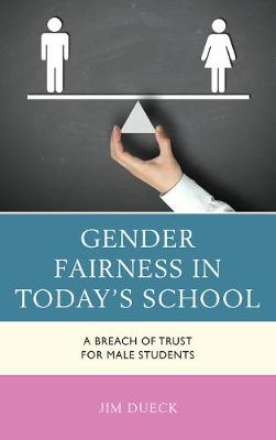 Gender Fairness in Today's School: A Breach of Trust for Male Students (Paperback)