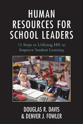 Human Resources for School Leaders: Eleven Steps to Utilizing HR to Improve Student Learning (Paperback)