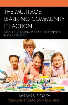 The Multi-age Learning Community in Action: Creating a Caring School Environment for All Children (Hardback)