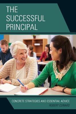 The Successful Principal: Concrete Strategies and Essential Advice (Hardback)