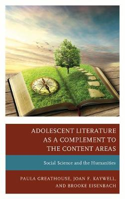 Adolescent Literature as a Complement to the Content Areas: Social Science and the Humanities (Paperback)