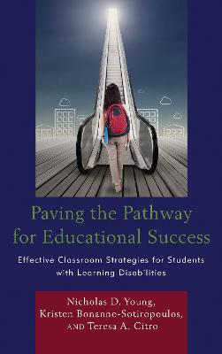 Paving the Pathway for Educational Success: Effective Classroom Strategies for Students with Learning Disabilities (Hardback)