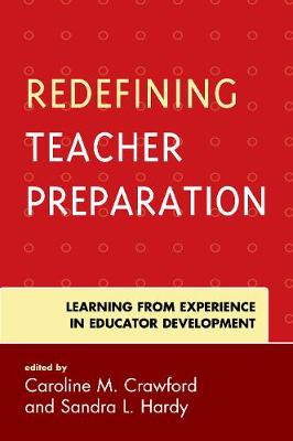 Redefining Teacher Preparation: Learning from Experience in Educator Development (Paperback)