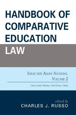 Handbook of Comparative Education Law: Selected Asian Nations - Handbook of Comparative Education Law (Paperback)