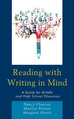 Reading with Writing in Mind: A Guide for Middle and High School Educators (Paperback)