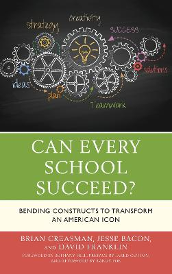 Can Every School Succeed?: Bending Constructs to Transform an American Icon (Paperback)