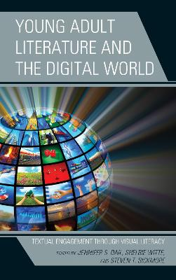Young Adult Literature and the Digital World: Textual Engagement through Visual Literacy (Hardback)