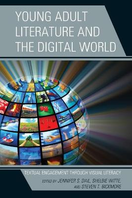 Young Adult Literature and the Digital World: Textual Engagement Through Visual Literacy (Paperback)