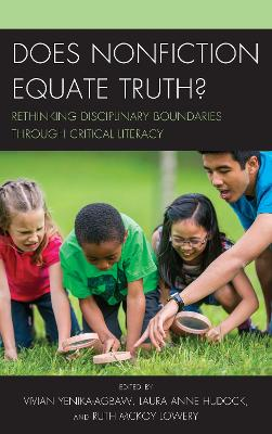 Does Nonfiction Equate Truth?: Rethinking Disciplinary Boundaries through Critical Literacy (Paperback)