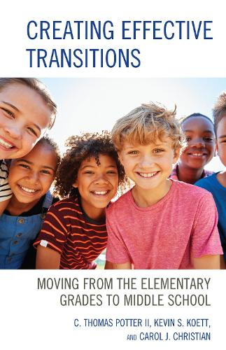 Creating Effective Transitions: Moving from the Elementary Grades to Middle School (Paperback)