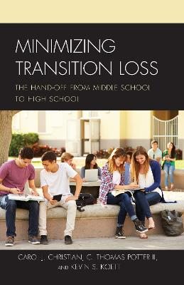 Minimizing Transition Loss: The Hand-off from Middle School to High School (Hardback)