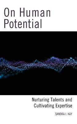 On Human Potential: Nurturing Talents and Cultivating Expertise (Hardback)