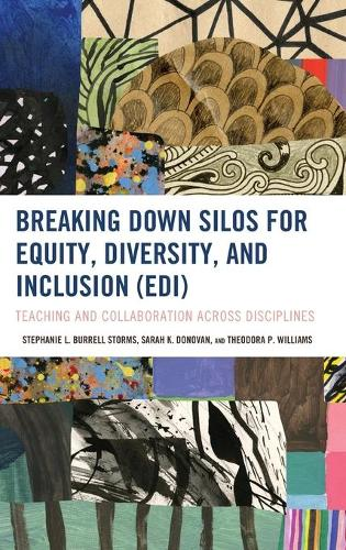 Breaking Down Silos for Equity, Diversity, and Inclusion (EDI): Teaching and Collaboration across Disciplines (Paperback)