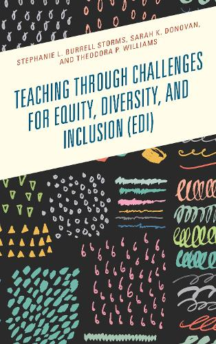 Teaching through Challenges for Equity, Diversity, and Inclusion (EDI) (Paperback)