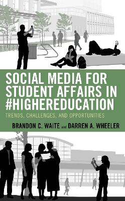 Social Media for Student Affairs in #HigherEducation: Trends, Challenges, and Opportunities (Paperback)