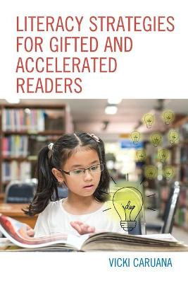Literacy Strategies for Gifted and Accelerated Readers: A Guide for Elementary and Secondary School Educators (Paperback)