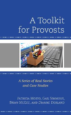 A Toolkit for Provosts: A Series of Real Stories and Case Studies (Paperback)