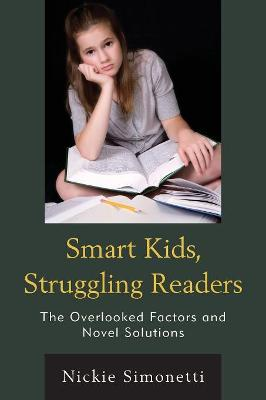 Smart Kids, Struggling Readers: The Overlooked Factors and Novel Solutions (Paperback)