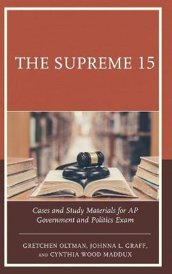 The Supreme 15: Cases and Study Materials for AP Government and Politics Exam (Hardback)