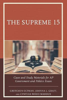 The Supreme 15: Cases and Study Materials for AP Government and Politics Exam (Paperback)